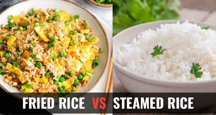 Fried Rice vs Steamed Rice